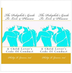 Cover of Pedophile's Guide to Love and Pleasure: A Child-Lover's Code of Conduct